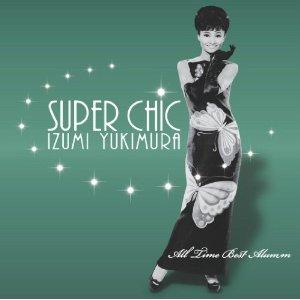 Super Chic: Izumi Yukimura All Time Best Album