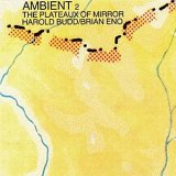 Ambient 2/The Plateaux of Mirror